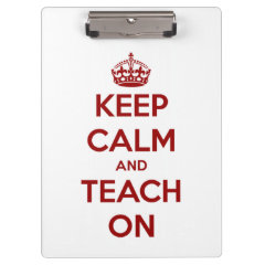 Keep Calm and Teach On Red Personalized Clipboard