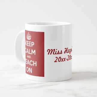 Keep Calm and Teach On Red Personalized Giant Coffee Mug