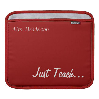 Keep Calm and Teach On Red Personalized iPad Sleeves