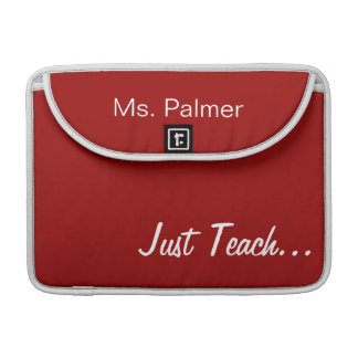 Keep Calm and Teach On Red Personalized Sleeve For MacBook Pro
