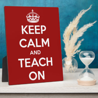 Keep Calm and Teach On Red Plaques