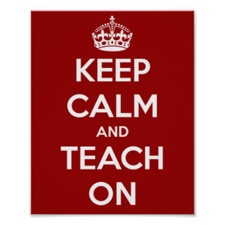 Keep Calm and Teach On Red Poster