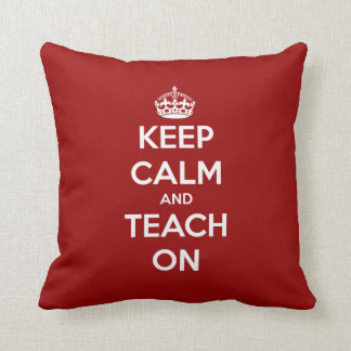 Keep Calm and Teach On Red Throw Pillow