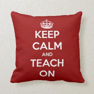 Keep Calm and Teach On Red Throw Pillow
