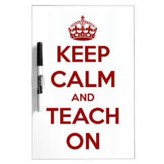 Keep Calm and Teach On Red/White Dry Erase Board