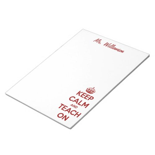 Keep Calm and Teach On RedWhite Notepad