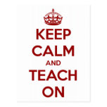 Keep Calm and Teach On Red/White Postcard