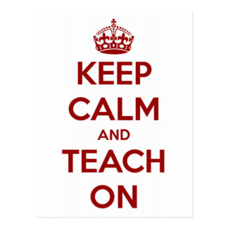 Keep Calm and Teach On Red/White Postcards