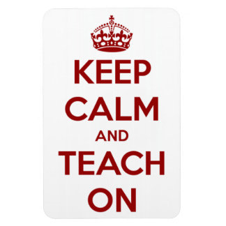 Keep Calm and Teach On Red/White Vinyl Magnet