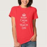 Keep Calm and Teach On Tee Shirt