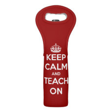 Keep Calm and Teach on White on Red Wine Bag
