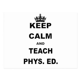 KEEP CALM AND TEACH PHYS ED POSTCARD
