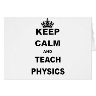 KEEP CALM AND TEACH PHYSICS GREETING CARD