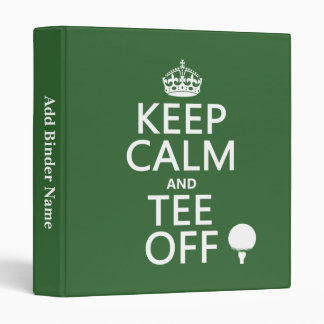Keep Calm and Tee Off - Golf presents, all colors. 3 Ring Binder