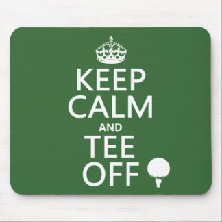 Keep Calm and Tee Off - Golf presents, all colors. Mouse Pad