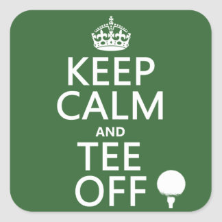 Keep Calm and Tee Off - Golf presents, all colors. Square Sticker