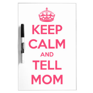 Keep Calm and Tell Mom Pink on White Dry-Erase Board