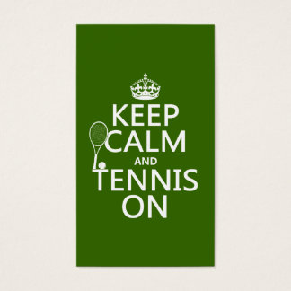 Keep Calm and Tennis On (any background color) Business Card