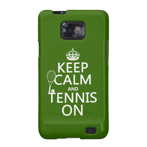 Keep Calm and Tennis On (any background color) Galaxy S2 Covers