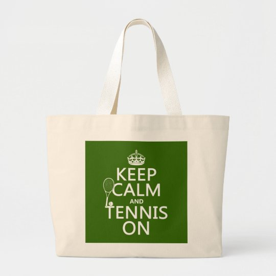 Keep Calm and Tennis On (any background color) Large Tote Bag
