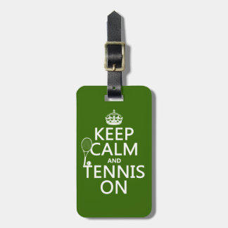 Keep Calm and Tennis On (any background color) Tags For Bags