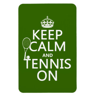 Keep Calm and Tennis On (any background color) Magnet