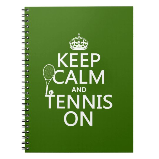 Keep Calm and Tennis On (any background color) Notebook