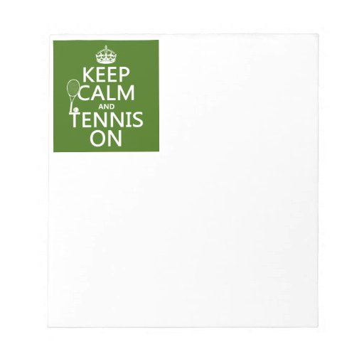 Keep Calm and Tennis On (any background color) Memo Pads