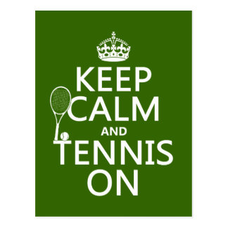 Keep Calm and Tennis On (any background color) Postcard