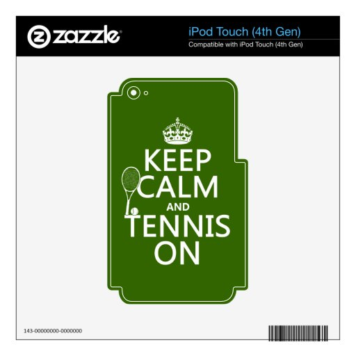 Keep Calm and Tennis On (any background color) iPod Touch 4G Decals