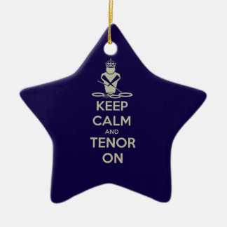 Keep Calm and Tenor On Ceramic Ornament