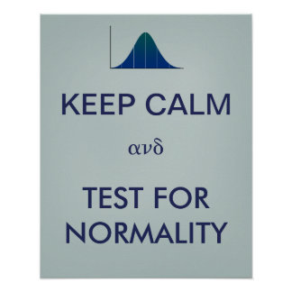 KEEP CALM and Test for Normality Statistics Poster