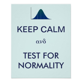 KEEP CALM and Test for Normality Statistics Posters