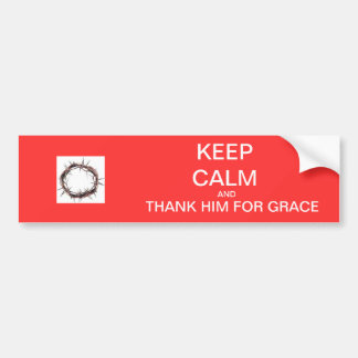 Keep Calm and Thank Him for Grace! Car Bumper Sticker