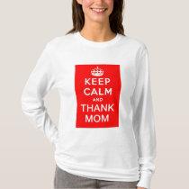 Keep Calm and Thank Mom T-Shirt