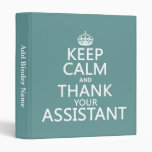 Keep Calm and Thank Your Assistant - in any color Binder