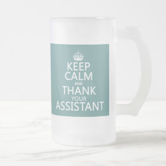 Keep Calm and Thank Your Assistant - in any color Frosted Glass Beer Mug