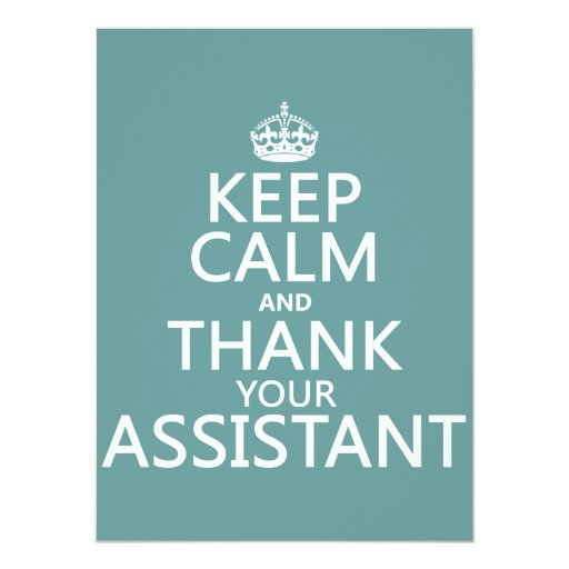 Keep Calm and Thank Your Assistant - in any color 5.5x7.5 Paper Invitation Card