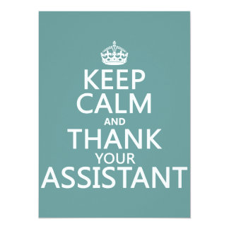 Keep Calm and Thank Your Assistant - in any color Custom Invitation