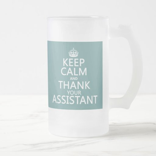 Keep Calm and Thank Your Assistant - in any color Coffee Mugs