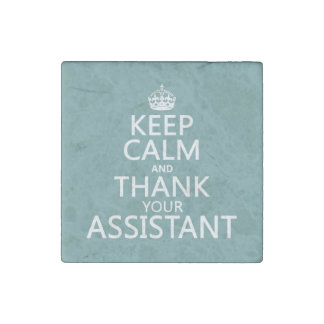 Keep Calm and Thank Your Assistant - in any color Stone Magnet
