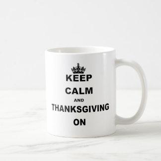 KEEP CALM AND THANKSGIVING ON COFFEE MUG
