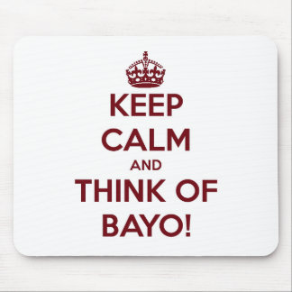 Keep Calm And Think Of Bayo Mouse Pad