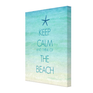KEEP CALM AND THINK OF THE BEACH CANVAS PRINT