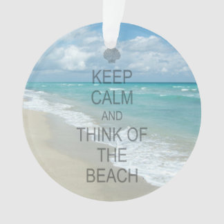Keep Calm and Think of the Beach Ornament