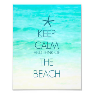 Keep Calm and Think of the Beach Photo Print