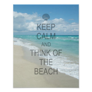 Keep Calm and Think of the Beach Poster