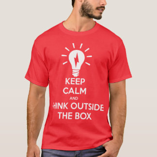 Keep Calm And Think Outside The Box T-Shirt