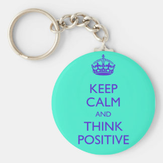 KEEP CALM AND THINK POSITIVE KEYCHAIN