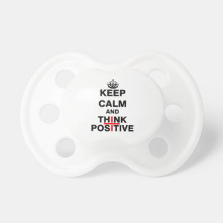 Keep Calm and Think Positive Pacifier